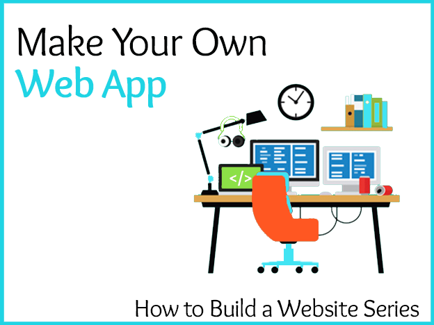 Make Your Own Web App :  Website Building Series course image